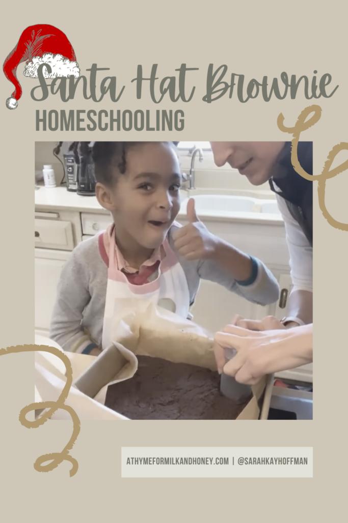 Santa Hat Brownie Homeschooling athymeformilkandhoney.com baking with kids #bakingwithkids #santahat #glutenfreebaking