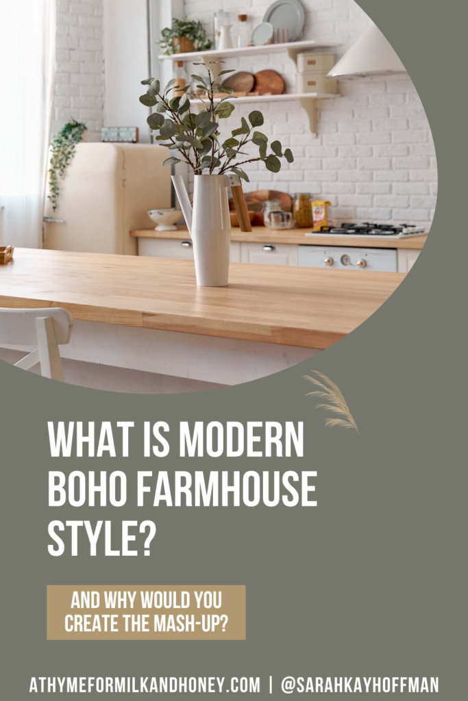 What is modern boho farmhouse style athymeformilkandhoney.com #farmhouse #boho #bohemian